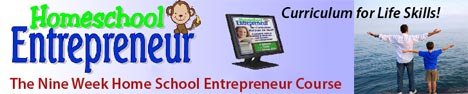 Homeschool Entrepreneur -- The Nine Week Home School Entrepreneur Course