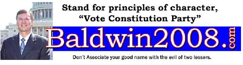 Vote Chuck Baldwin for President -- Constitution Party