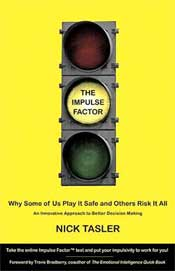 The Impulse Factor: Why Some of Us Play It Safe and Others Risk It All