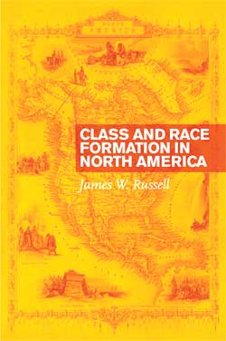 Class and Race Formation in North America