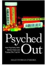 Psyched Out: How Psychiatry Sells Mental Illness and Pushes Pills That Kill