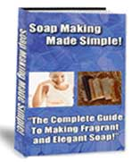 Soap Making Made Simple - The Complete Guide To Making Fragrant And Elegant Soap