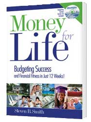 Money for Life - Budgeting Success and Financial Fitness in Just 12 Weeks!